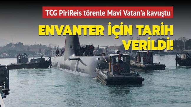 Yerli denizaltı TCG PiriReis yapılan törenle Mavi Vatan'a indirildi