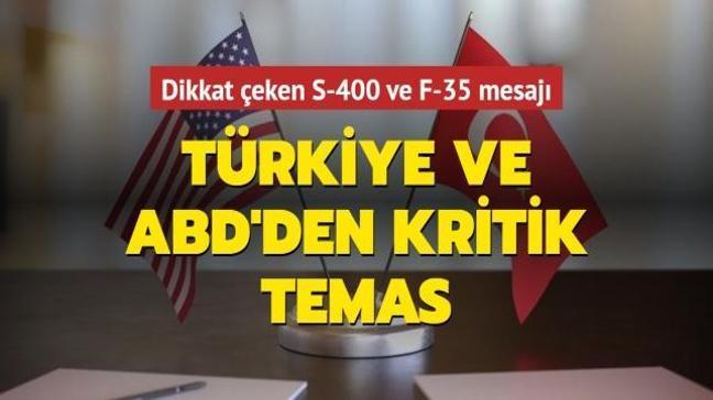 Türkiye ve ABD'den kritik temas: Dikkat çeken S-400 ve F-35 mesajı
