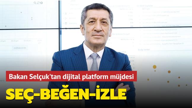 Ziya Selçuk'tan dijital platform müjdesi! 7'den 70'e eğitim fırsatı: Seç-beğen-izle