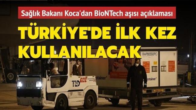 Sağlık Bakanı Fahrettin Koca duyurdu...  Biontech aşıları Türkiye'ye ulaştı