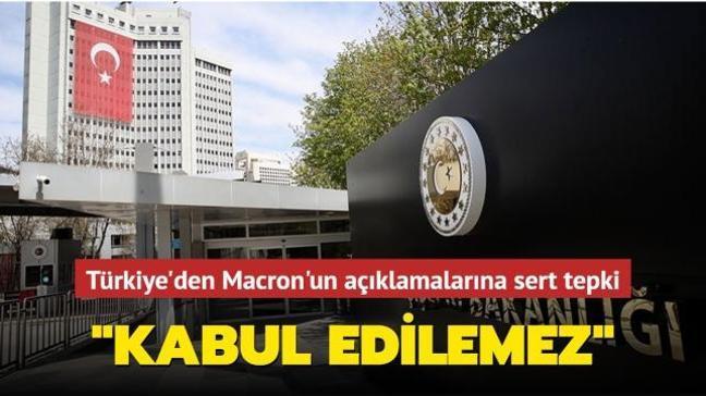 """Türkiye'den Macron'un açıklamalarına sert tepki: """"Kabul edilemez"""""""