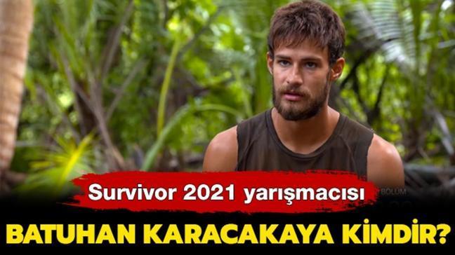 """Survivor 2021 Batuhan Karacakaya kimdir"""" Survivor Batuhan kaç yaşında, aslen nereli, boyu kaç"""""""