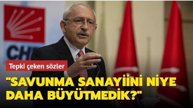 """Kemal Kılıçdaroğlu: Savunma sanayini niye daha büyütmedik"""" Daha büyütebilirdik"""
