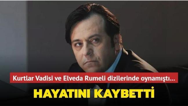 Kurtlar Vadisi ve Elveda Rumeli dizilerinde oynamıştı... Luran Ahmeti koronavirüse yenik düştü