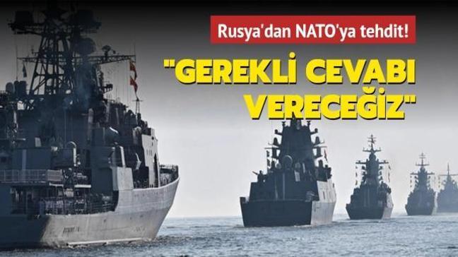 Rusya: Karadeniz'de NATO'ya gerekli cevabı vereceğiz