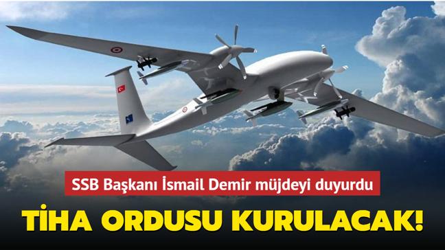 SSB Başkanı İsmail Demir TİHA'ların seri üretim bandına girdiğini duyurdu