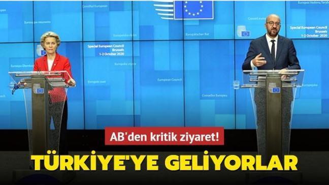 AB Konseyi Başkanı Michel ile AB Komisyonu Başkanı von der Leyen Türkiye'ye geliyor