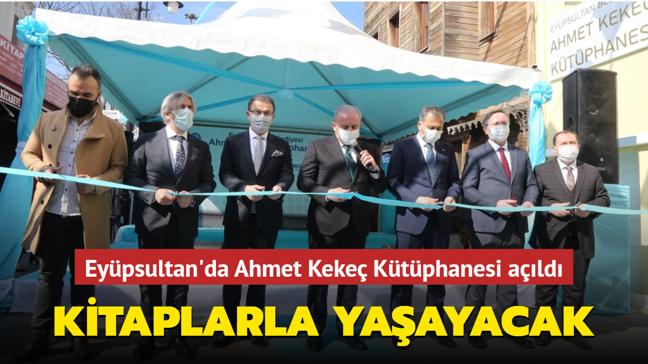 Ahmet Kekeç Kütüphanesi bugün Eyüpsultan'da açıldı