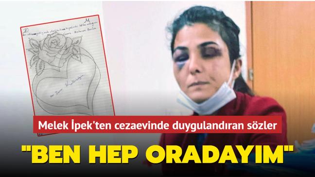 Melek İpek cezaevinden kızlarına ödev verdi: Ben hep oradayım