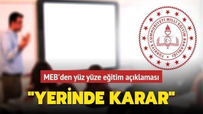 """Milli Eğitim Bakanlığı'ndan yüz yüze eğitim açıklaması yapıldı: """"Yerinde karar"""""""