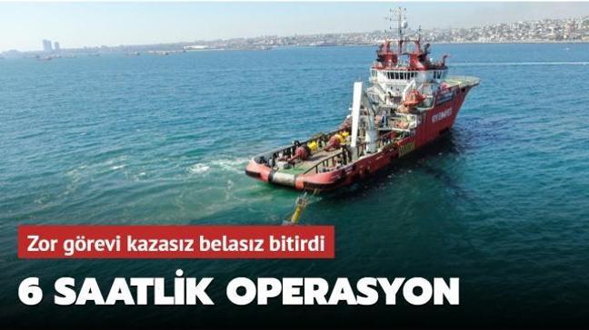 """""""Nene Hatun"""" gemisi tehlikeli operasyonu kazasız belasız bitirdi"""