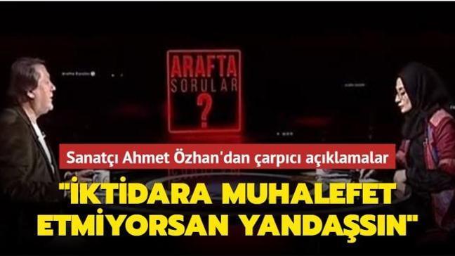 """Sanatçı Ahmet Özhan: """"İktidara muhalefet etmiyorsan yandaşsın"""" söylemini paylaşmak mümkün değil"""