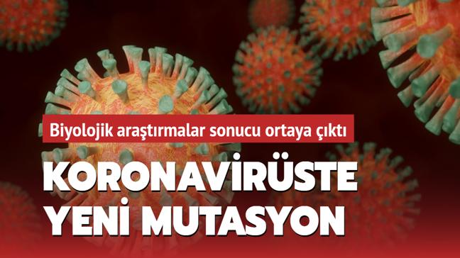 Biyolojik araştırmalar sonucu ortaya çıktı... Koronavirüste yeni mutasyon