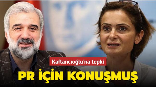 CHP'li Canan Kaftancıoğlu PR için konuşmuş