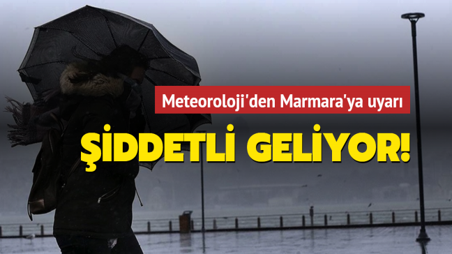 Meteoroloji'den Marmara'ya son dakika fırtına uyarısı!