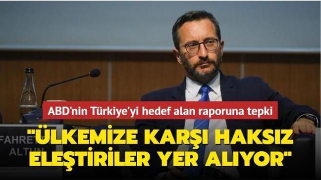 ABD'nin Türkiye'yi hedef alan raporuna Fahrettin Altun'dan yanıt