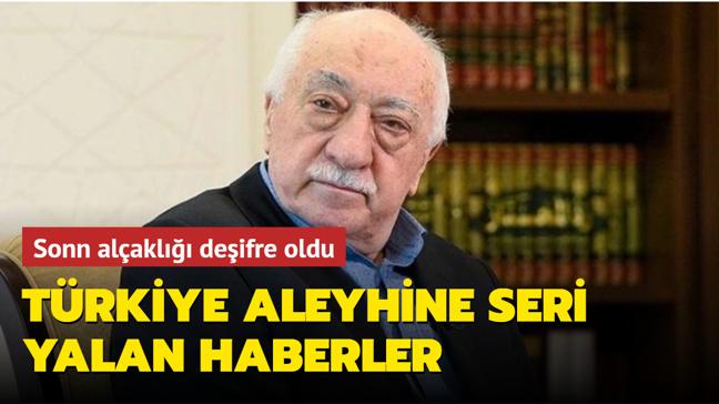 FETÖ'nün son alçaklığı deşifre oldu! Türkiye aleyhine seri yalan haberler