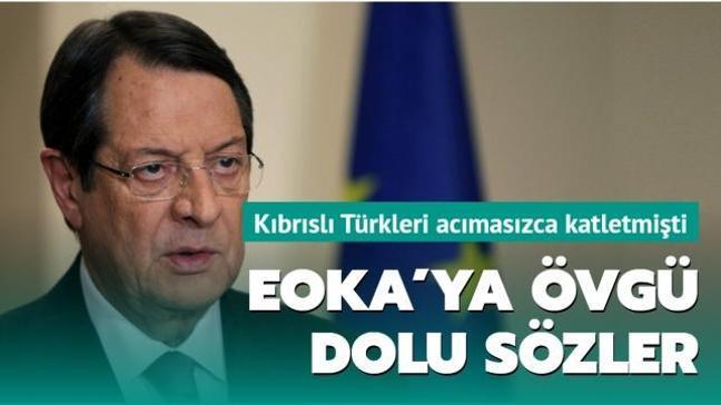 Kıbrıslı Türkleri acımasızca katleden terör örgütü EOKA'ya Rum lider Anastasiadis'den övgü dolu sözler