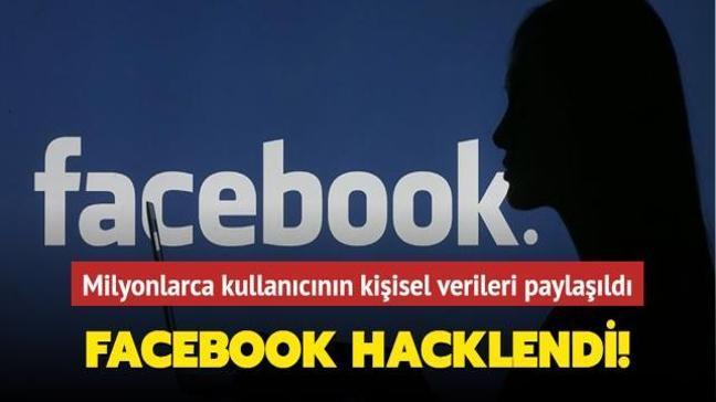Facebook hacklendi! Milyonlarca kullanıcının kişisel verileri forum sitesinde paylaşıldı