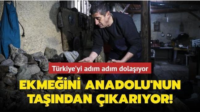 Taş işleme ustası değerli taşları bulmak için Anadolu'yu geziyor