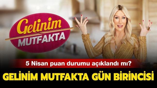 """Gelinim Mutfakta 5 Nisan puan durumu: Gelinim Mutfakta'da dün kim birinci oldu"""""""