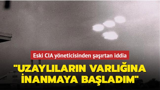 """Eski CIA yöneticisinden şaşırtıcı iddia: """"Uzaylıların varlığına inanmaya başladım"""""""