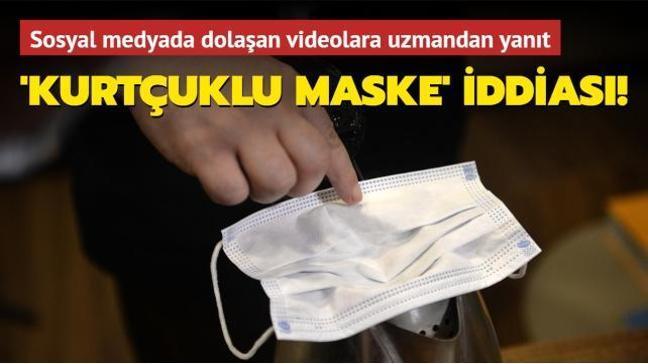 Kurtçuklu maske deneyine uzmanlardan tepki: Maske kullanılmaması cinayettir