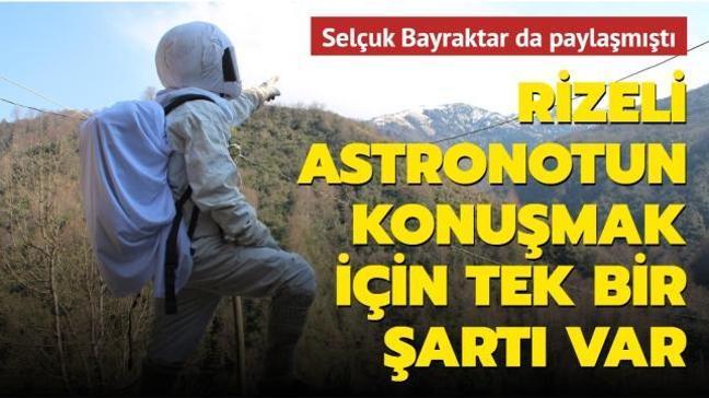 Selçuk Bayraktar da paylaşmıştı: Rizeli astronotun konuşmak için tek bir şartı var