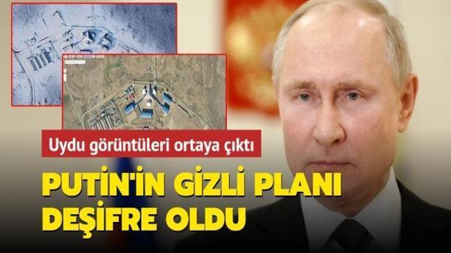 Uydu görüntüleri ortaya çıktı: Rus lider Putin'in gizli planı deşifre oldu