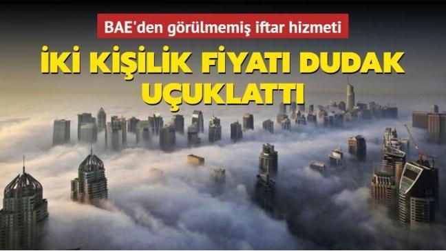 BAE'den gökyüzünde iftar hizmeti: Dudak uçuklatan fiyat