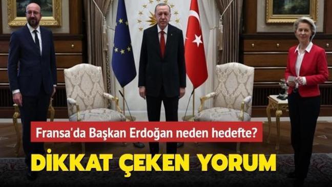"""Fransa'da Başkan Erdoğan neden hedefte"""""""