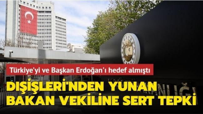Türkiye'yi ve Başkan Erdoğan'ı hedef almıştı... Dışişleri'nden Yunan bakan vekiline sert tepki
