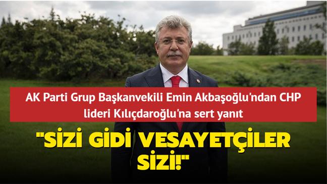 """AK Parti Grup Başkanvekili Emin Akbaşoğlu'ndan CHP lideri Kılıçdaroğlu'na sert yanıt: """"Sizi gidi vesayetçiler sizi!"""""""