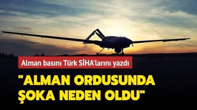 """Alman FAZ gazetesi: """"Türk SİHA'ları Alman ordusunda şoka neden oldu"""""""