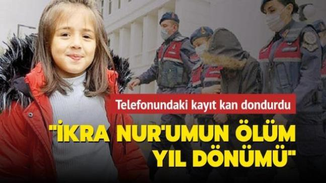 """Türkiye'nin konuştuğu olayda yeni gelişme: Telefonundan """"İkra Nur'umun ölüm yıl dönümü"""" kaydı çıktı"""