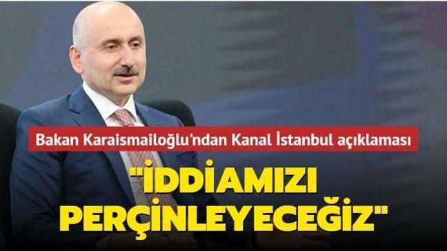 Bakan Karaismailoğlu'ndan heyecanlandıran Kanal İstanbul açıklaması