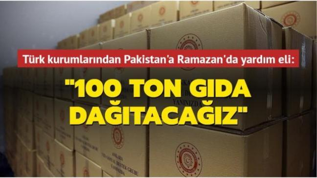 """Türk kurumlarından Pakistan'a Ramazan'da yardım eli: """"100 ton gıda dağıtacağız"""""""