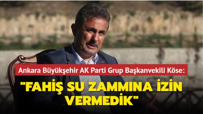 """AK Parti Ankara Büyükşehir Grup Başkanvekili Köse açıkladı: """"Fahiş su zammına izin vermedik"""""""