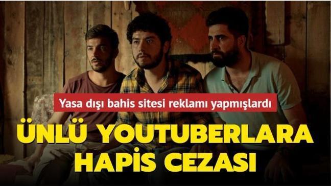 Yasa dışı bahis sitesi reklamı yapmışlardı... Ünlü Youtuberlara hapis cezası