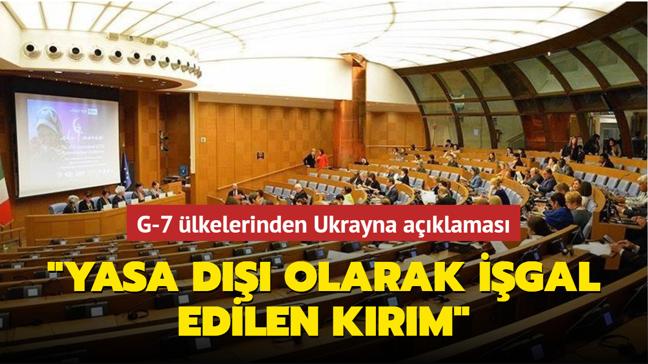 """G-7 ülkelerinden Ukrayna açıklaması: """"Yasa dışı olarak işgal edilen Kırım"""""""