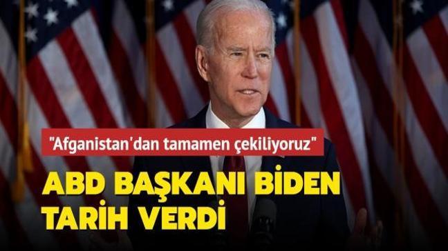 """ABD Başkanı Biden tarih verdi... """"Afganistan'dan tamamen çekiliyoruz"""""""