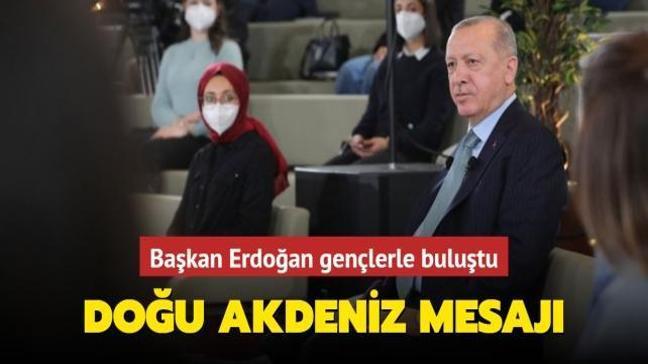 Başkan Erdoğan gençlerle buluştu: Doğu Akdeniz mesajı