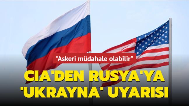"""CIA'den Rusya'ya 'Ukrayna uyarısı'... """"Askeri müdahale olabilir"""""""
