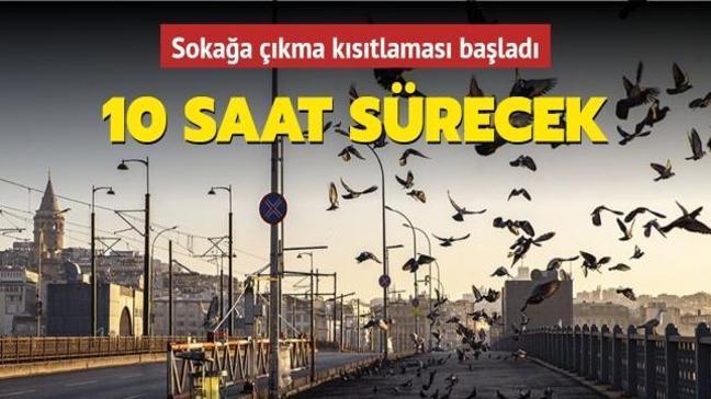 Türkiye genelinde sokağa çıkma kısıtlaması başladı... 10 saat sürecek