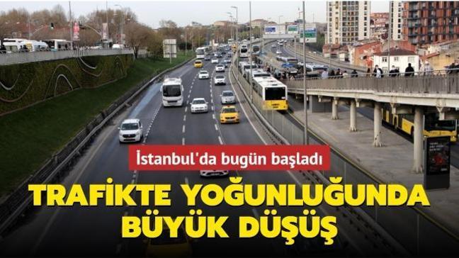 İstanbul'da bugün başladı: Trafik azaldı