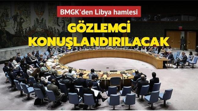BM'den Libya açıklaması... 60 gözlemci konuşlandırılacak