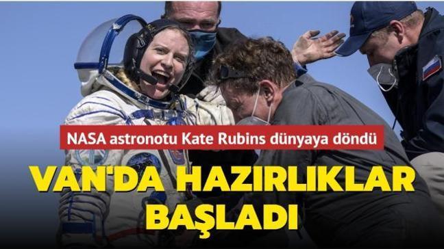 NASA astronotu Kate Rubins dünyaya döndü: Van'da hazırlıklar başladı