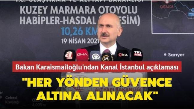Bakan Karaismailoğlu: Kanal İstanbul ile şehir her yönden güvence altına alınacak
