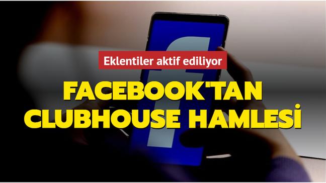 Facebook'tan Clubhouse hamlesi… Eklentiler aktif ediliyor