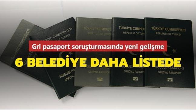 Son dakika haberi: Gri pasaport soruşturmasına 6 belediye daha eklendi